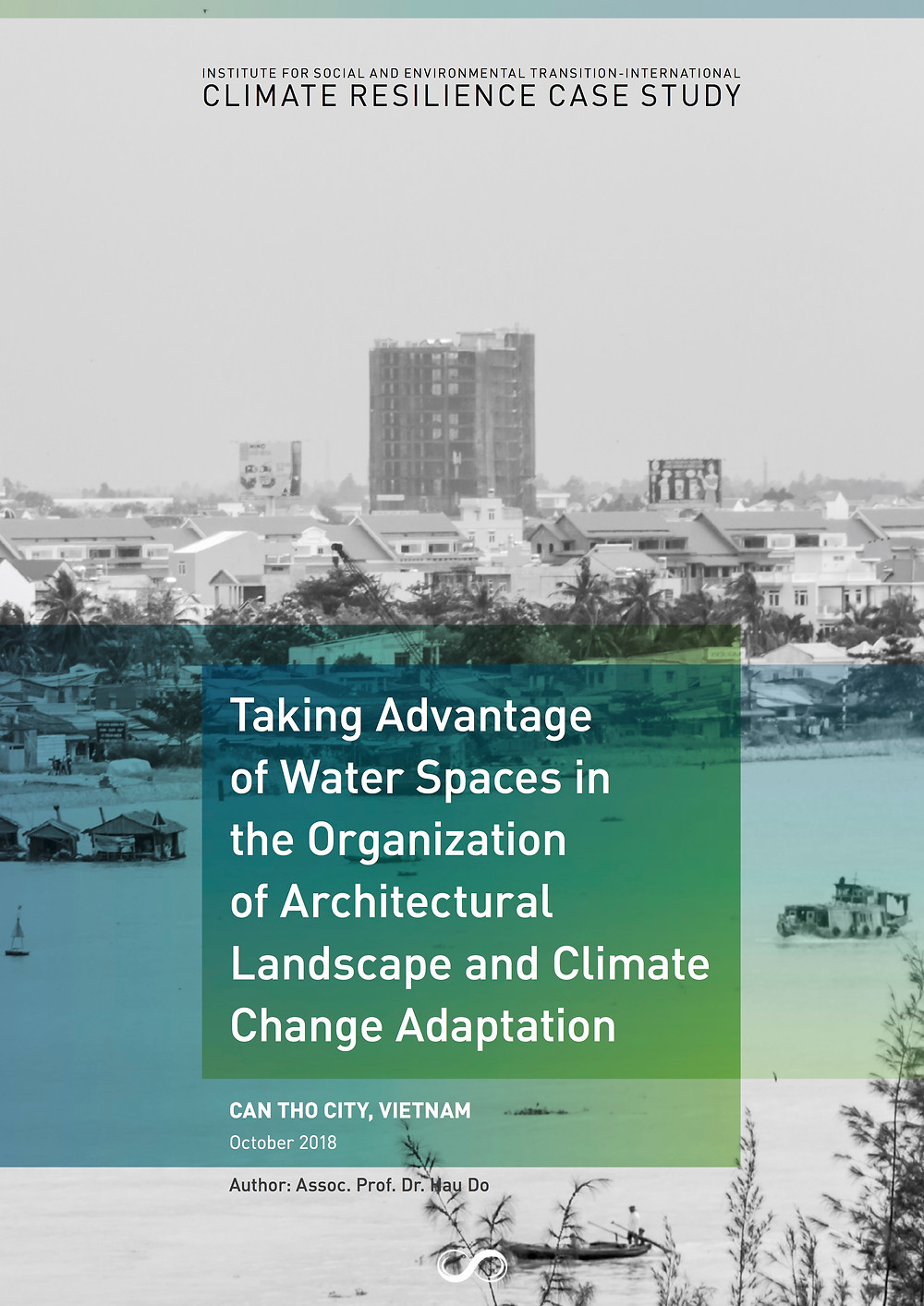 Case Study: Can Tho City—Taking Advantage of Water Spaces in the Organization of Architectural Landscape and Climate Change Adaptation