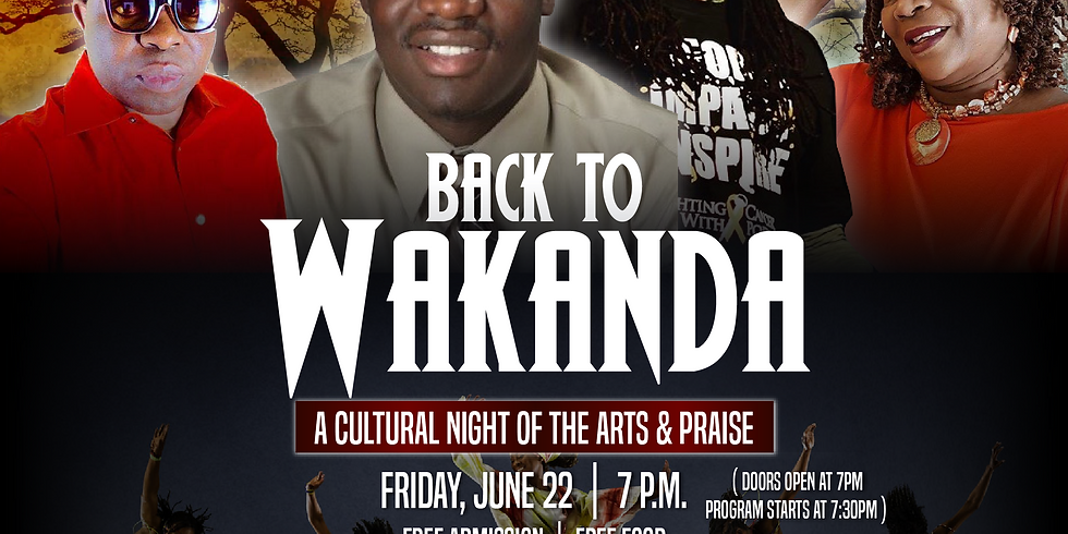 Back to Wakanda: A cultural night of the arts & praise