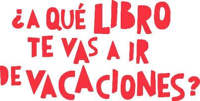 ¿A qué libro te vas a ir de vacaciones? | Gremio librerías de Madrid