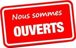 NOUS SOMMES OUVERTS !!!