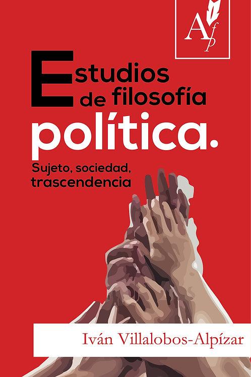 Estudios de filosofía política. Sujeto, sociedad, trascendencia