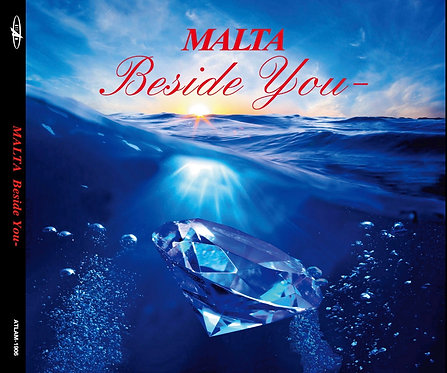 「MALTA Beside You-」