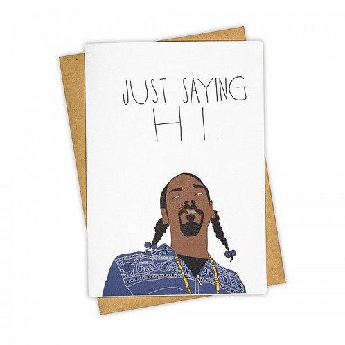 Just Saying Hi.