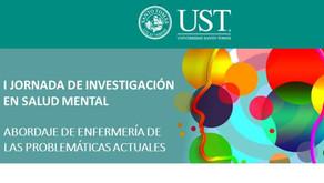 Jornada de Investigación en Salud Mental: Abordaje de Enfermería de las problemáticas actuales - UST