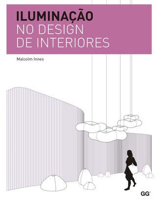 Iluminação no design de interiores, de Malcom Innes, é uma ótima pedida!