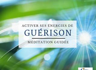 Méditation guidée : Activer ses énergies de guérison
