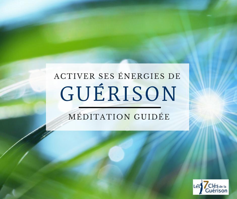 Méditation guidée • Activer ses énergies de guérison