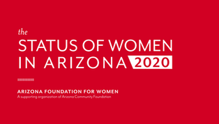 The Status of Women in Arizona 2020 Research Report