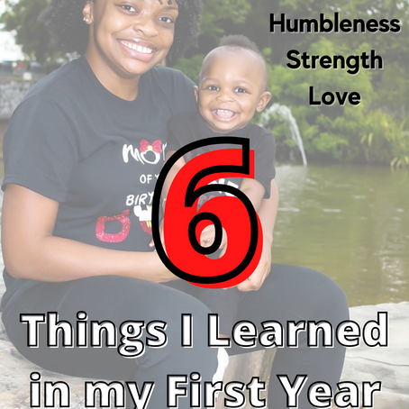 6 Things I Learned in my First Year of Motherhood💙
