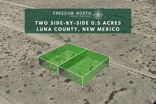 Two Side-by-Side 0.5 Acre Raw Lands in Deming Ranchettes - Freedom is Here