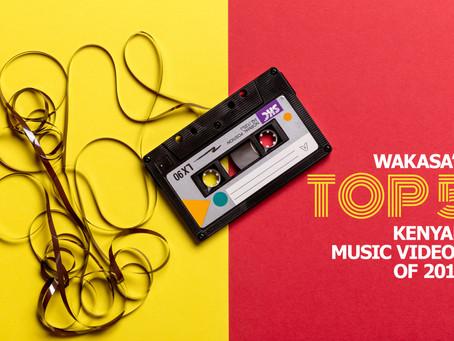 Wakasa's Top 5 Kenyan Music Videos of 2019