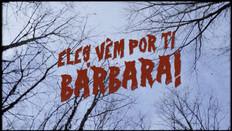 Os Barbosas - Eles Vêm Por Ti Bárbara!
