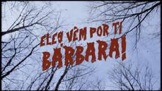 Os Barbosas - Eles vêm por ti, Bárbara (vídeo oficial)