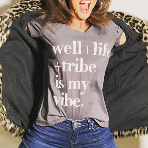 Women's V-Neck Well+Life+Tribe is my vibe Slogan T-Shirt