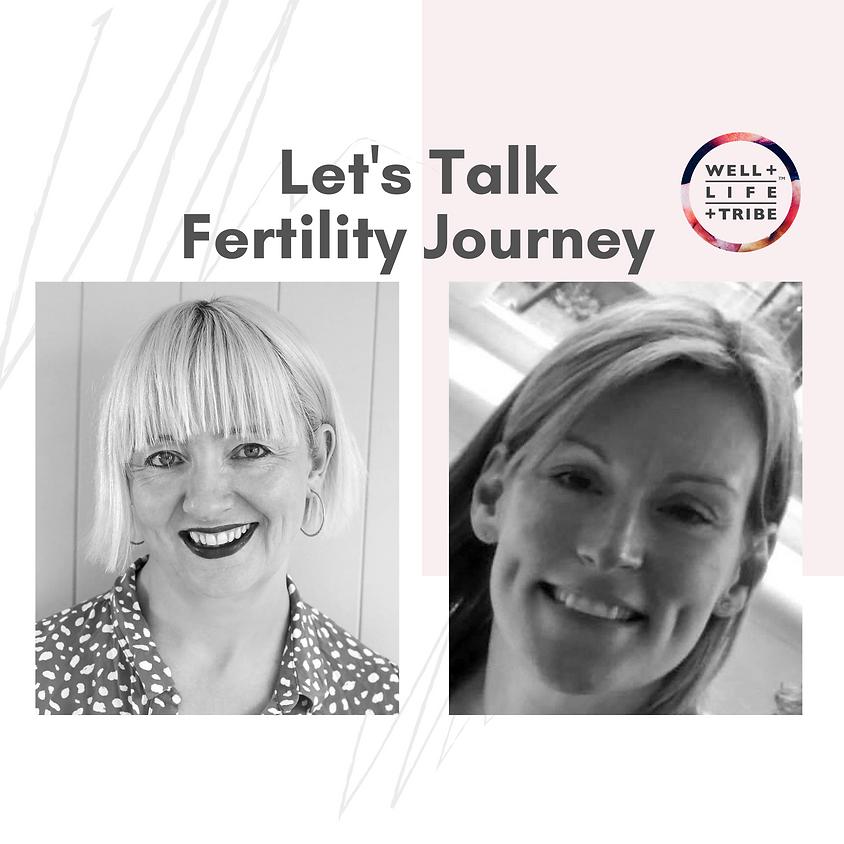 Let's Talk Fertility Journey