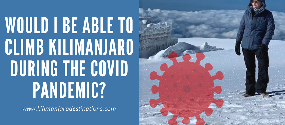 Would i be able to climb Kilimanjaro during the Covid pandemic?