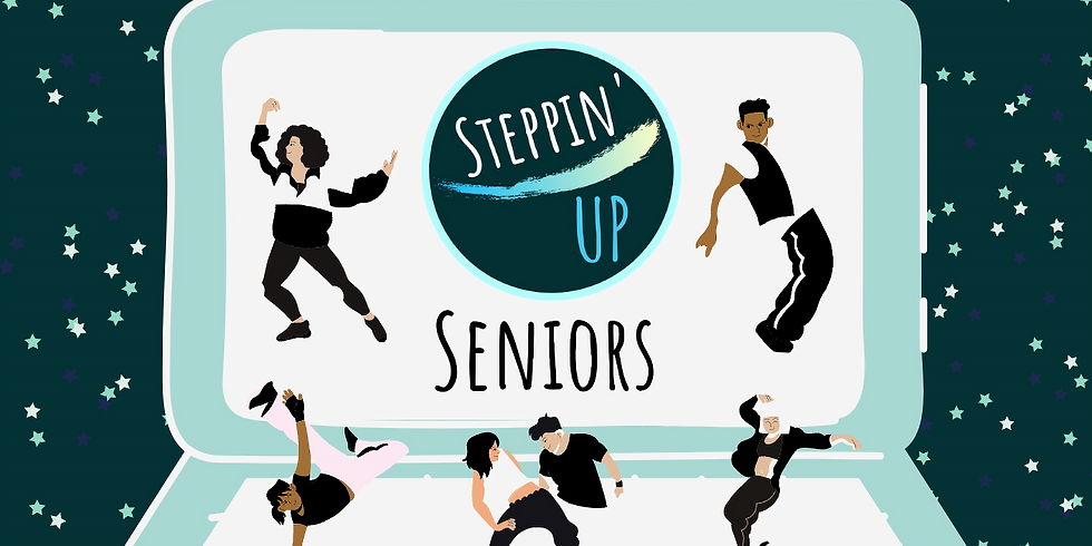 Steppin' UP Seniors- Poppin' and Lockin', Jammin' and Groovin'