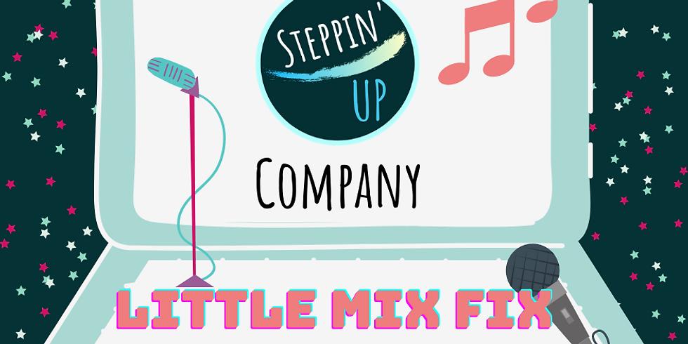 Steppin' UP Company- Little Mix Fix!