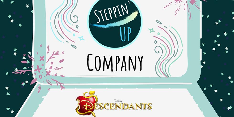 Steppin' UP Company- Descendants