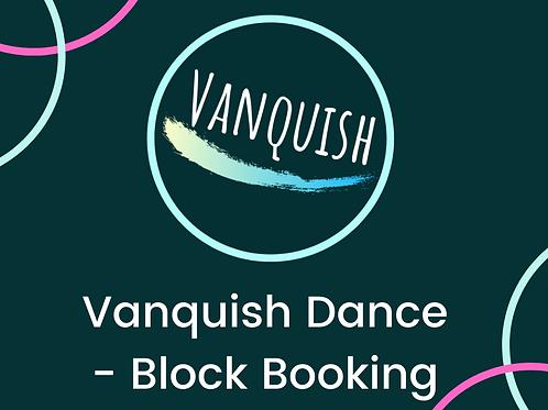 Vanquish Dance- Block Booking