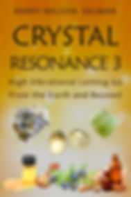Crystal Resonance 3: Letting Go with Gifts from the Earth and Beyond