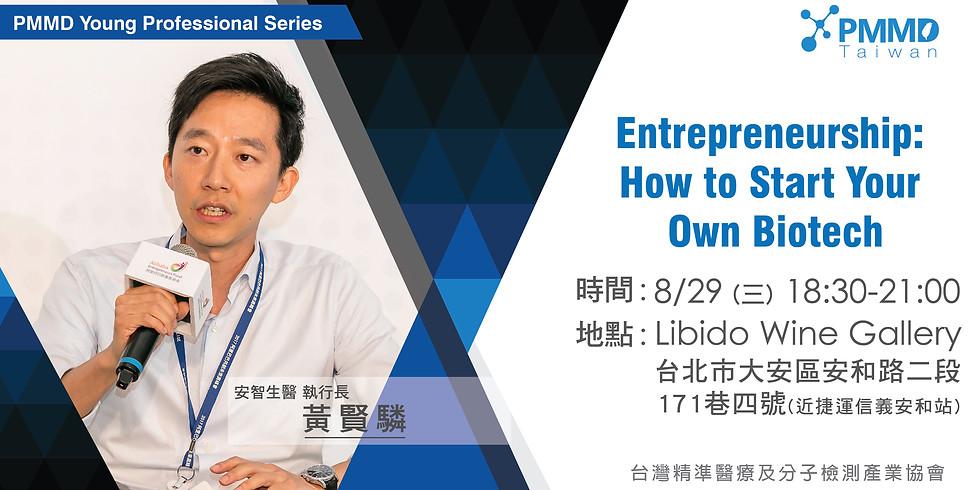 Entrepreneurship: How to Start  Your Own Biotech