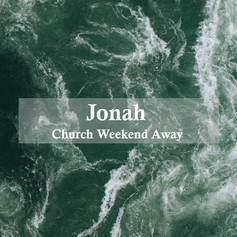 Jonah (Church Weeken Away)