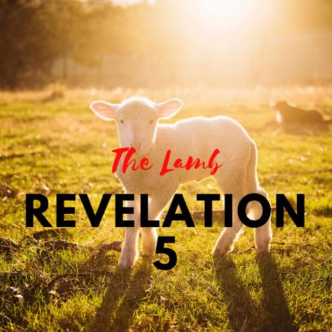 Revelation 5: The Lamb