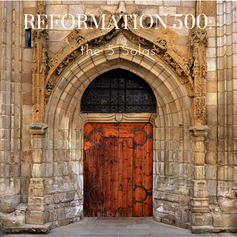 Reformation 500: the 5 Solas 2017