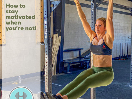 How to stay motivated when you're not!