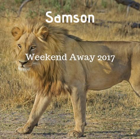 Samson: Weekend Away 2017