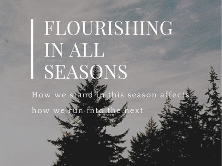 Flourishing In All Seasons