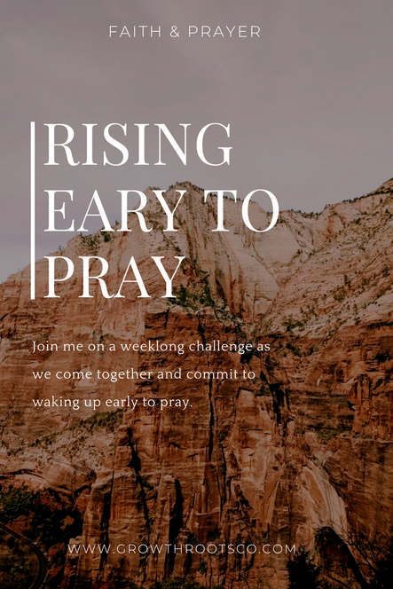 Rising Early To Pray