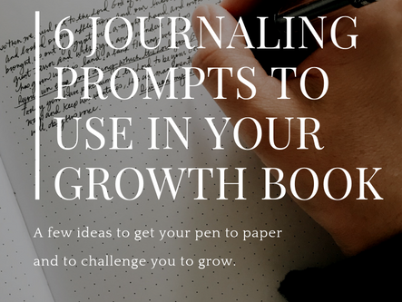 Six Journaling Prompts To Use In Your Growth Book