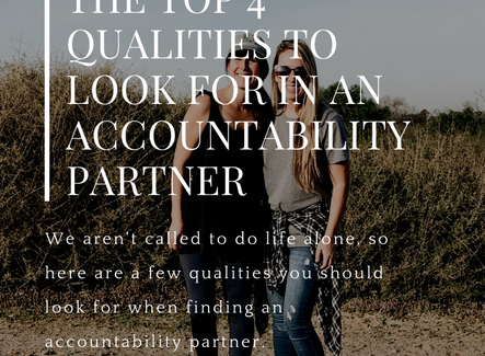 The Top 4 Qualities To Look for in an Accountability Partner