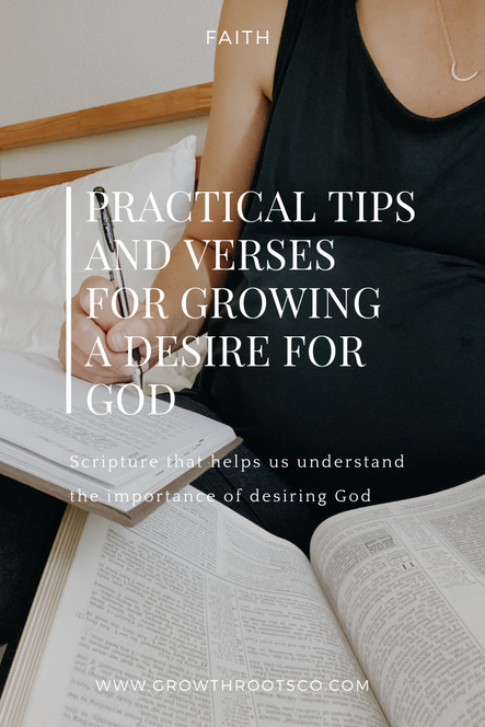 Practical Tips and Verses for Growing A Desire for God