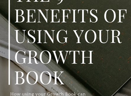The 9 Benefits of Using Your Growth Book