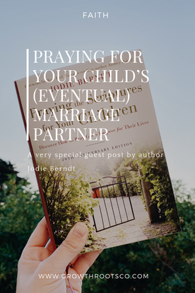 Praying for Your Child's (Eventual) Marriage Partner