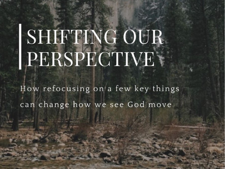Shifting Our Perspective