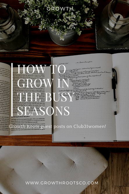 How To Grow In The Busy Seasons