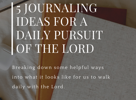 5 Journaling Ideas For a Daily Pursuit of the Lord