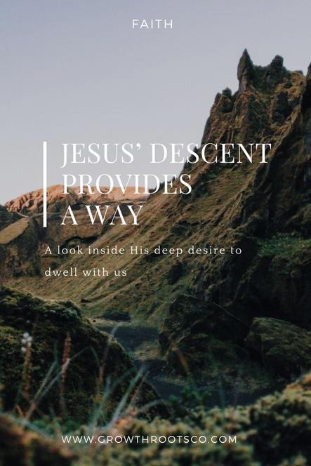 Jesus' Descent Provides A Way