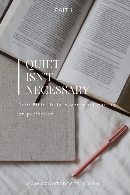 Quiet Isn't Necessary