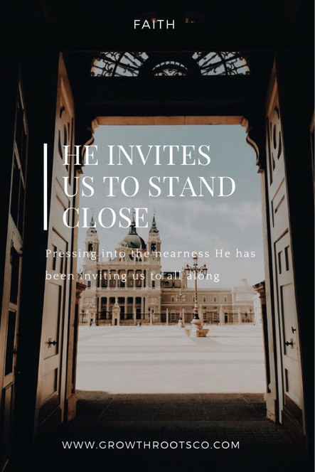 He Invites Us To Stand Close
