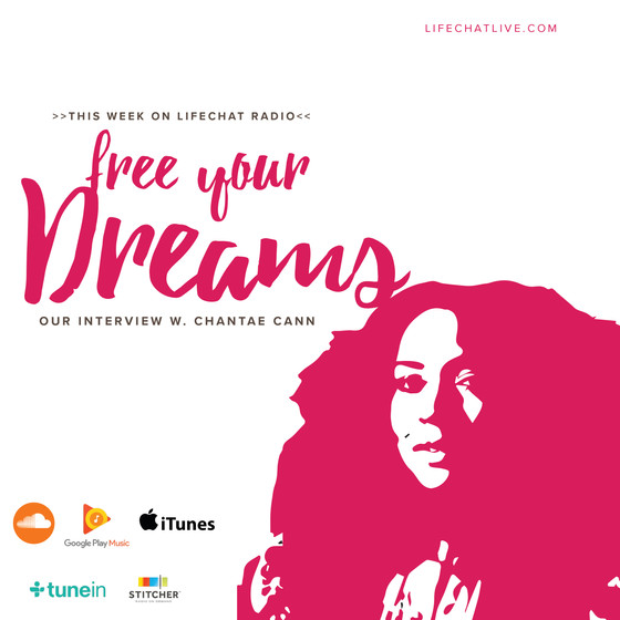 Free Your Dreams w. Chantae Cann
