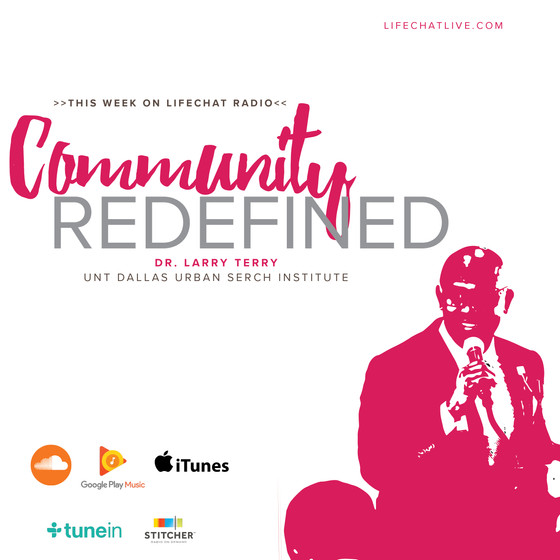 #38: Community Redefined ft. Dr. Larry Terry