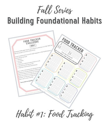 Foundational Habit 1 - Food Tracking.jpg