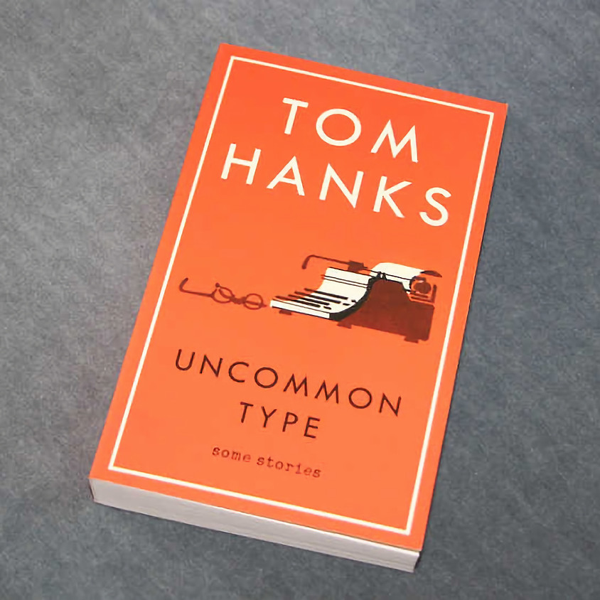 Book Group: Uncommon Type by Tom Hanks
