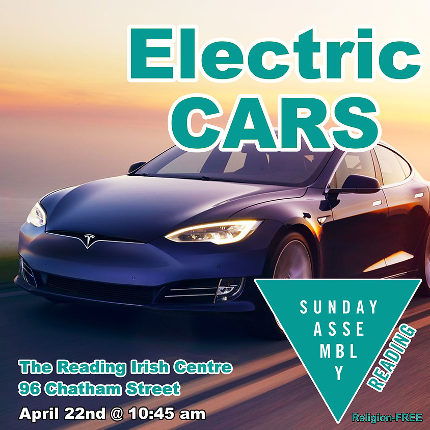 Sunday Assembly Reading - Electric Cars