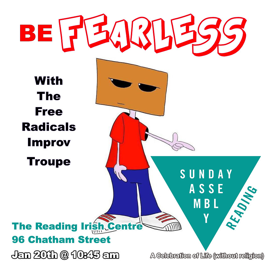 Sunday Assembly Reading - Be Fearless